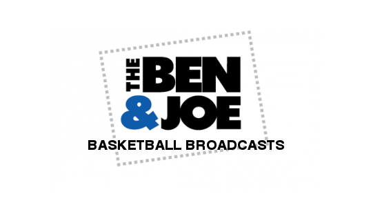 Tune in for live basketball from the Ben & Joe Show